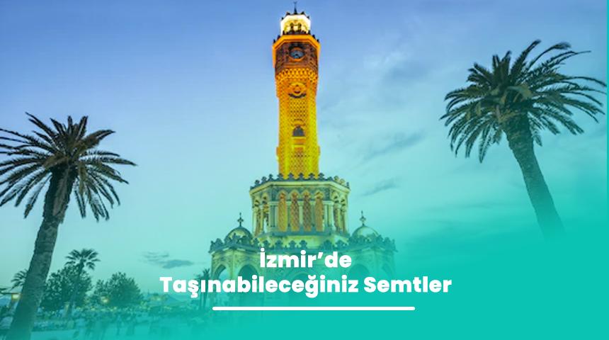 İzmir'de Taşınabileceğiniz Semtler