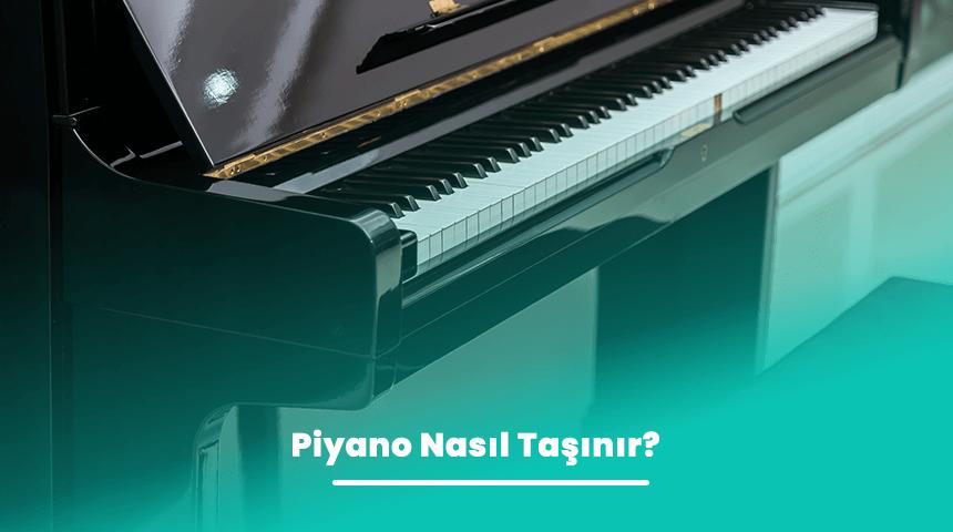 Piyano Nasıl Taşınır?