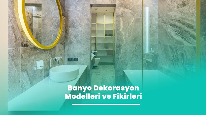 Banyo Dekorasyon Modelleri ve Fikirleri