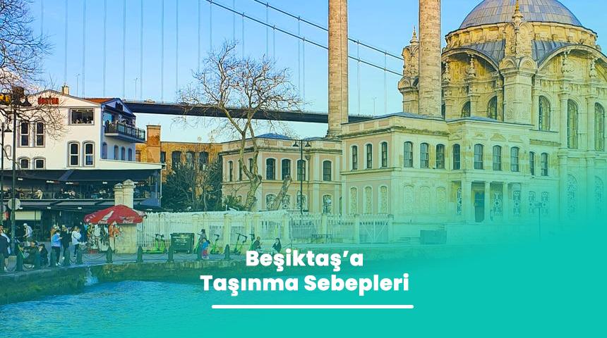 Beşiktaş'a Taşınma Sebepleri