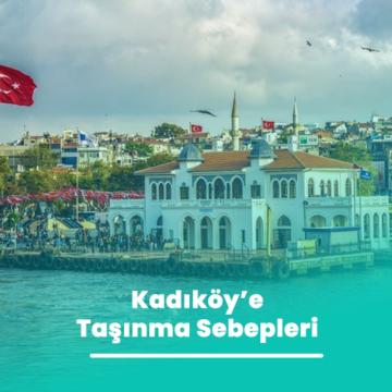 Kadıköy'e Taşınma Sebepleri