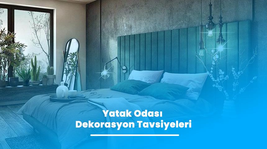 Yatak Odası Dekorasyon Tavsiyeleri