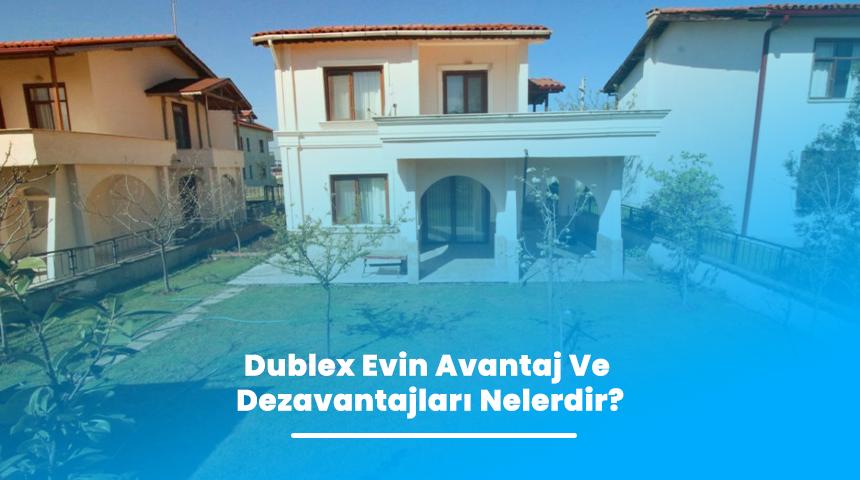 Dublex Evin Avantaj Ve Dezavantajları Nelerdir?