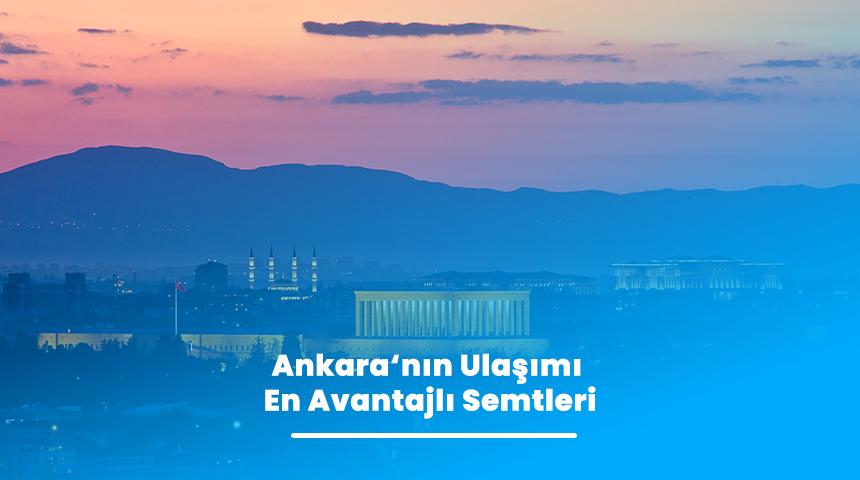 Ankara'nın Ulaşımı En Avantajlı Semtleri